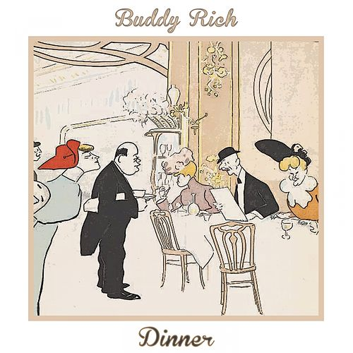 Dinner von Buddy Rich