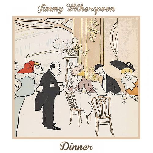 Dinner de Jimmy Witherspoon
