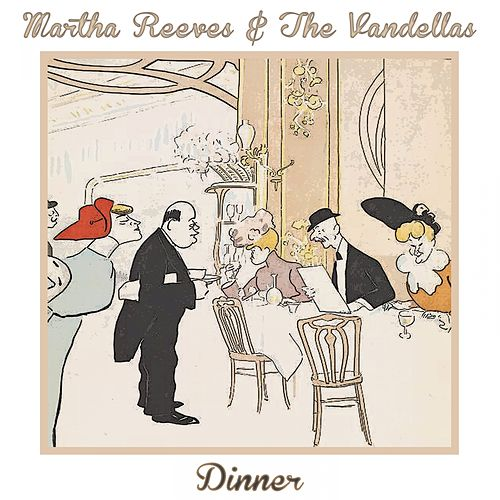 Dinner de Martha and the Vandellas