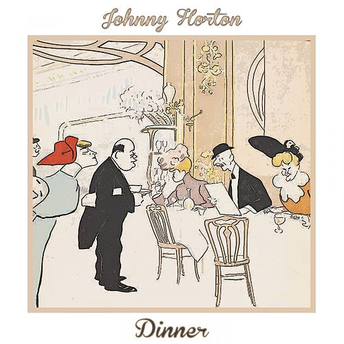 Dinner by Johnny Horton
