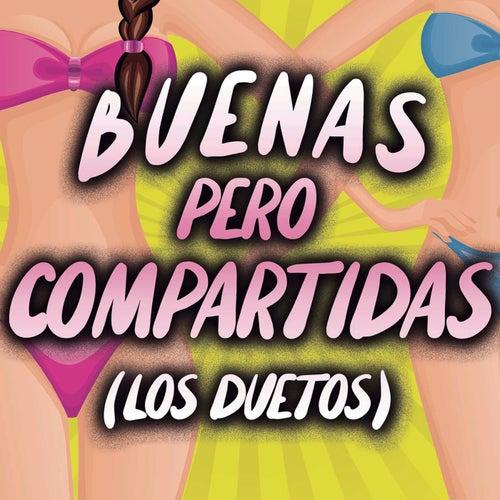 Buenas Pero Compartidas Los Duetos by Various Artists
