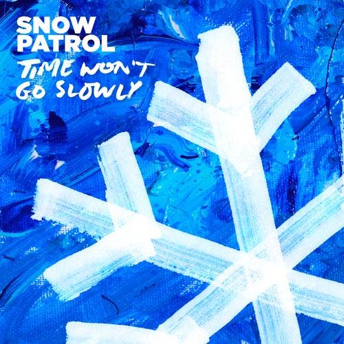 Time Won't Go Slowly de Snow Patrol