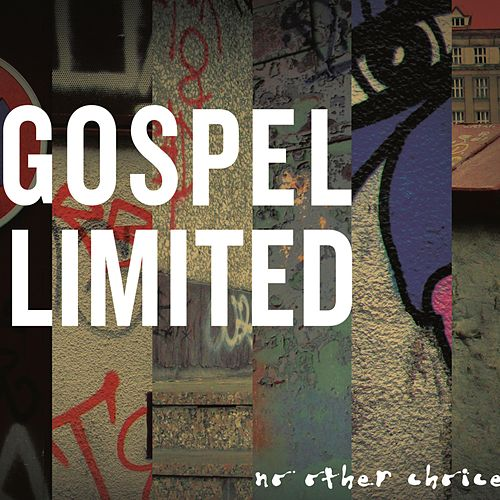 No Other Choice by Gospel Limited