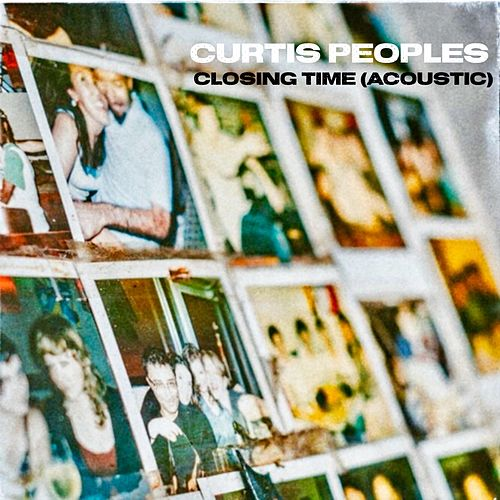 Closing Time (Acoustic) di Curtis Peoples