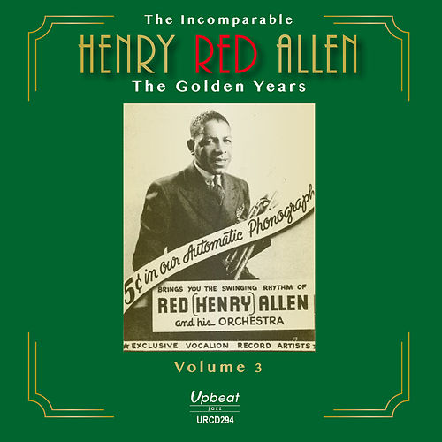 The Incomparable Henry Red Allen - the Golden Years Volume 3 de Henry Red Allen