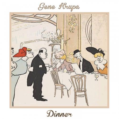 Dinner von Gene Krupa