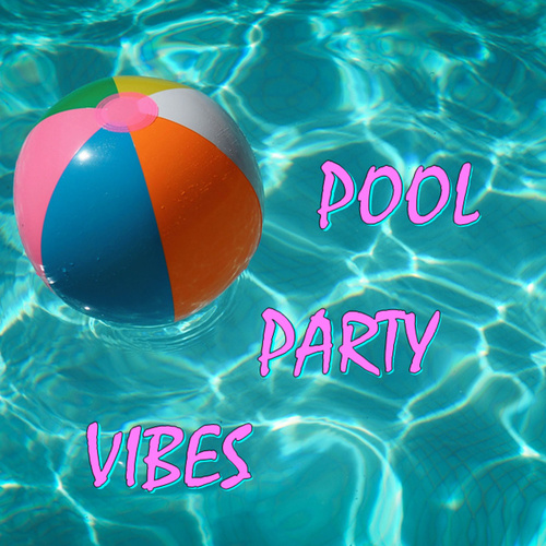 Pool Party Vibes de Various Artists