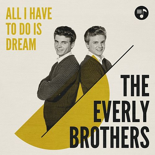 All I Have to Do Is Dream van The Everly Brothers
