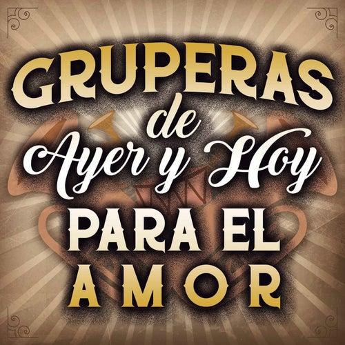 Gruperas De Ayer Y Hoy Para El Amor de Various Artists