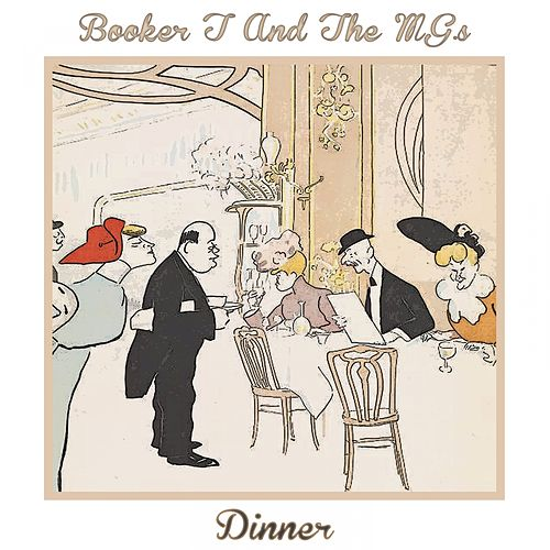 Dinner by Booker T. & The MGs