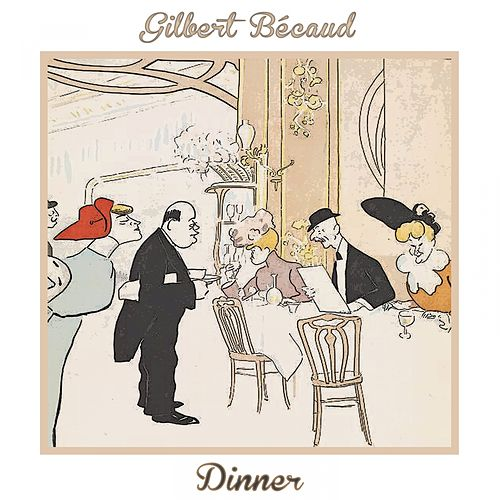 Dinner de Gilbert Becaud