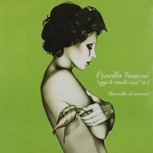 Oggi le canto così vol. 4: Raccolta di successi von Ornella Vanoni