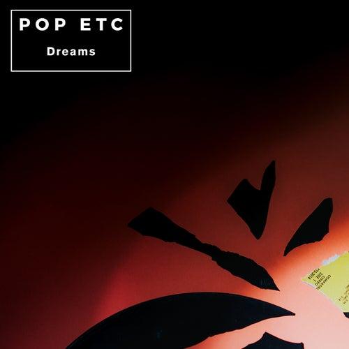 Dreams by POP ETC