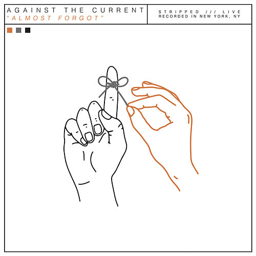 Almost Forgot (Stripped Live) by Against the Current