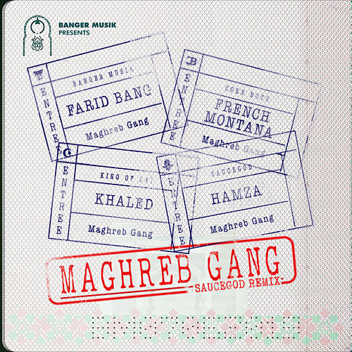 Maghreb Gang (feat. French Montana, Khaled & HAMZA) (Saucegod Remix) by Farid Bang