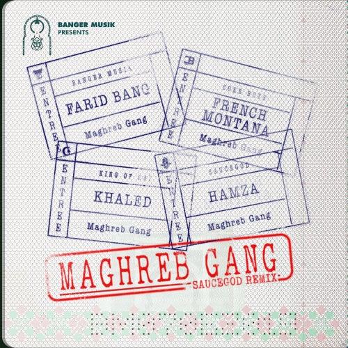 Maghreb Gang (feat. French Montana, Khaled & HAMZA) (Saucegod Remix) by Farid Bang