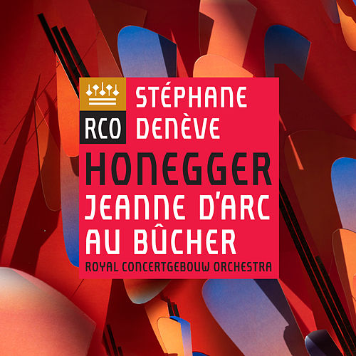 Honegger: Jeanne d'Arc au bûcher by Royal Concertgebouw Orchestra