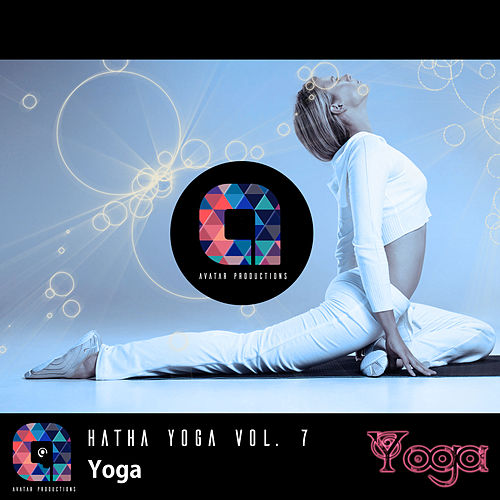 Yoga: Hatha Yoga, Vol.7 (Music for your yoga class and Meditation & Relaxation) by Various Artists