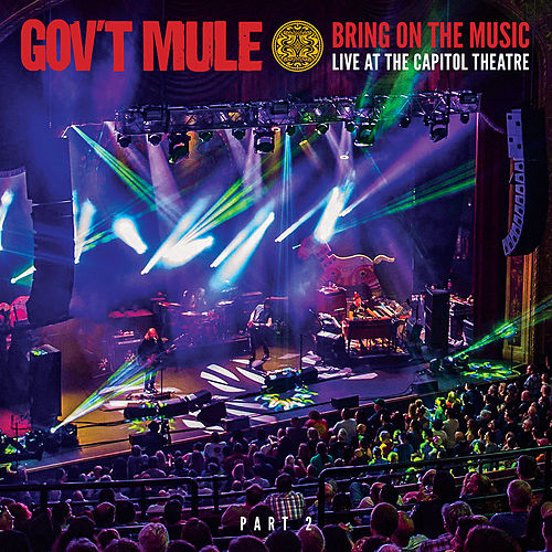 Bring On The Music: Live at The Capitol Theatre, Pt. 2 by Gov't Mule