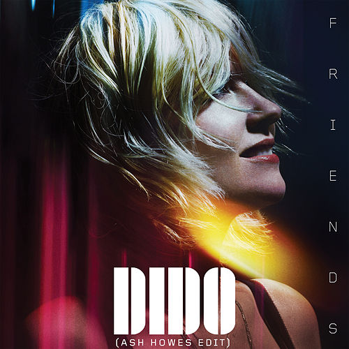 Friends (Ash Howes Edit) von Dido