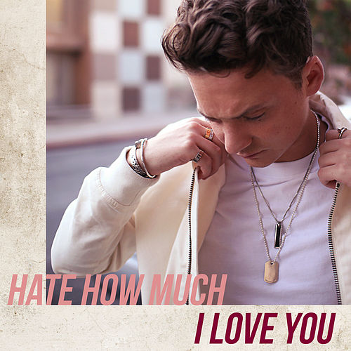 Hate How Much I Love You by Conor Maynard