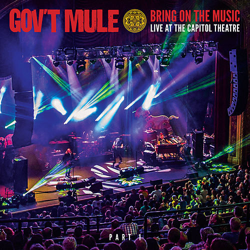 Bring On The Music: Live at The Capitol Theatre, Pt. 1 by Gov't Mule