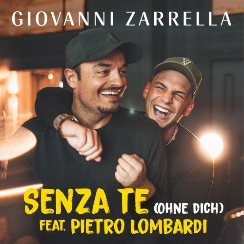 Senza te (Ohne dich) [feat. Pietro Lombardi] von Giovanni Zarrella