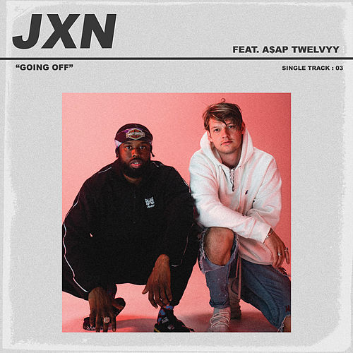 Going Off (feat. A$AP Twelvyy) de JxN
