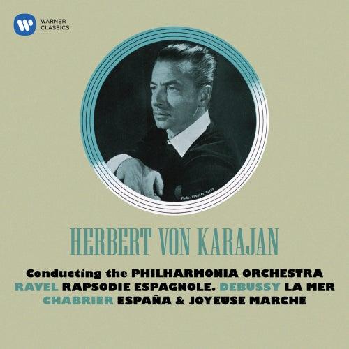 Debussy: La Mer - Ravel: Rapsodie espagnole - Chabrier: España & Joyeuse marche von Herbert Von Karajan