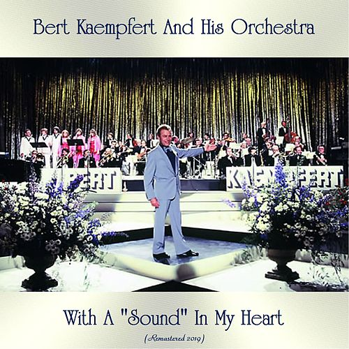 With A 'Sound' In My Heart (Remastered 2019) by Bert Kaempfert