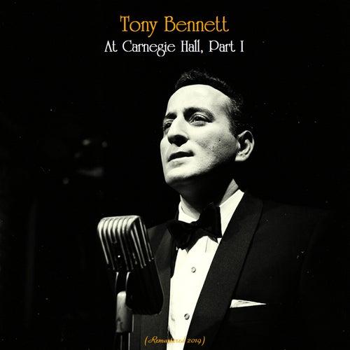 Tony Bennett At Carnegie Hall, Part I (Remastered 2019) by Tony Bennett