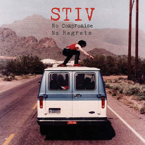 Stiv: No Compromise No Regrets by Various Artists