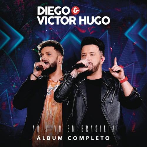 Diego & Victor Hugo Ao Vivo em Brasília de Diego & Victor Hugo
