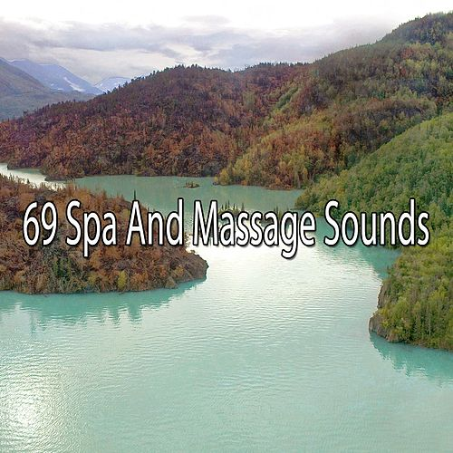 69 Spa and Massage Sounds by Lullabies for Deep Meditation