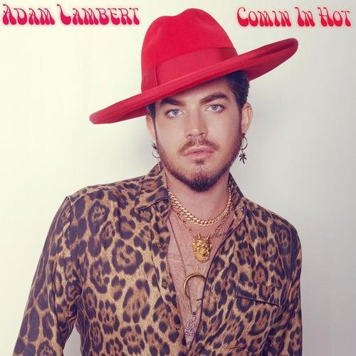 Comin In Hot by Adam Lambert