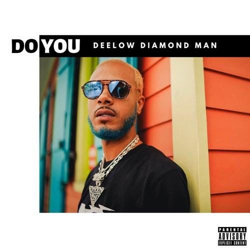 Do You by Deelow Diamond Man