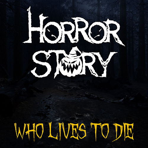 Horror Story: Who Lives to Die von Jeff Winner