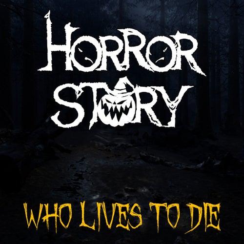 Horror Story: Who Lives to Die von Jeff Winner