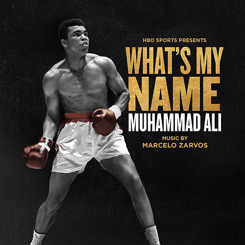 What's My Name - Muhammad Ali (Original Motion Picture Soundtrack) by Marcelo Zarvos