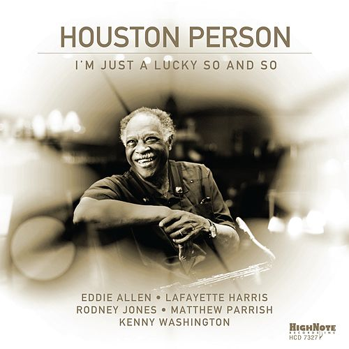 I'm Just a Lucky So and So by Houston Person