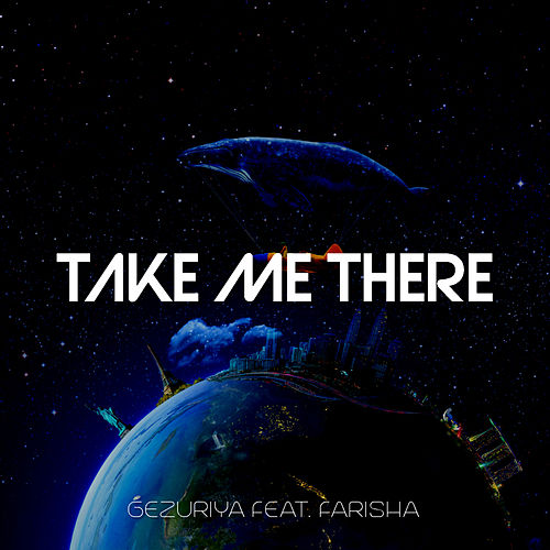 Take Me There de Gezuriya