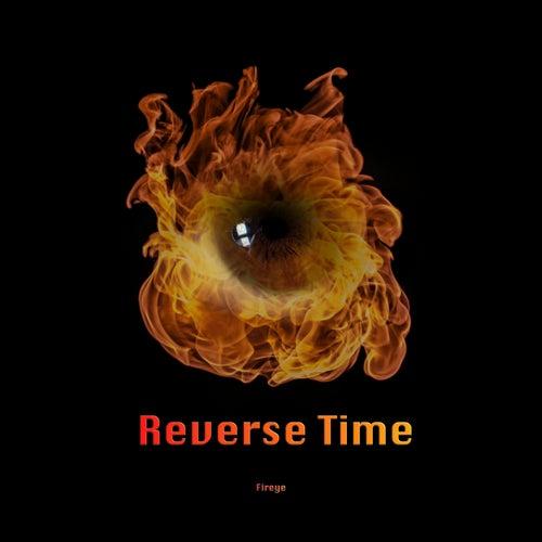 Reverse Time by Fireye