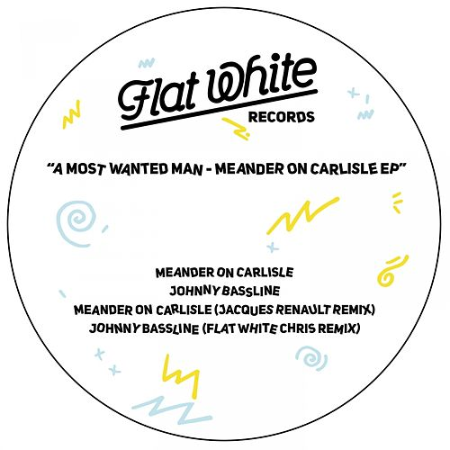 Meander on Carlisle - EP by A Most Wanted Man