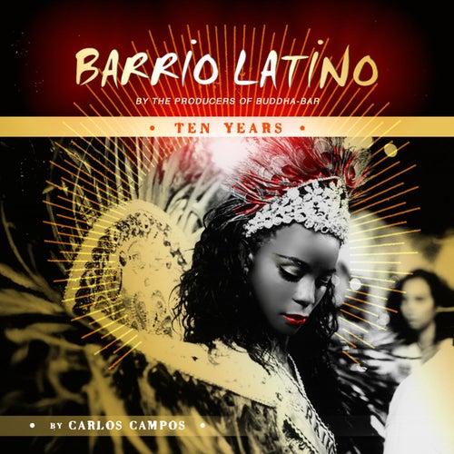 Barrio Latino - 10 Years (by Carlos Campos) de Various Artists