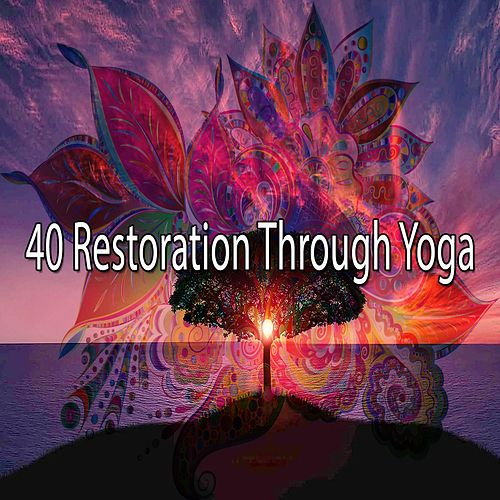 40 Restoration Through Yoga von Asian Traditional Music