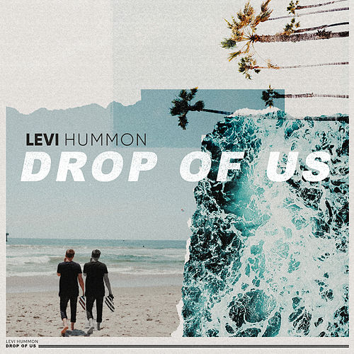 Drop of Us by Levi Hummon