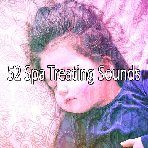 52 Spa Treating Sounds von Best Relaxing SPA Music