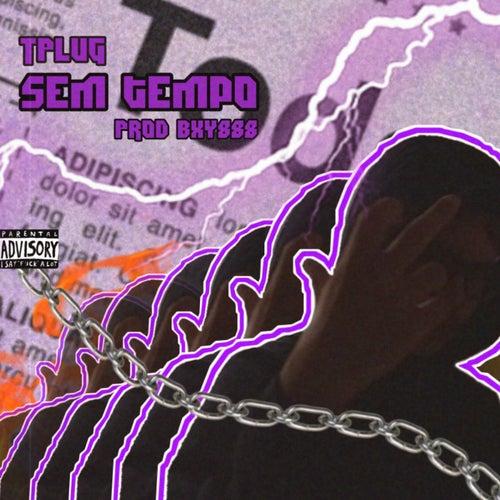 Sem Tempo by TPlug