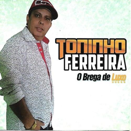 O Brega de Luxo by Toninho Ferreira