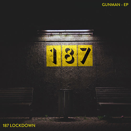 Gunman (Mixes) by 187 Lockdown